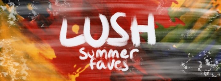 LUSH Summer Favourites